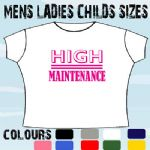 LADIES FUNNY SEXY GIRLS T-SHIRT HIGH MAINTENANCE